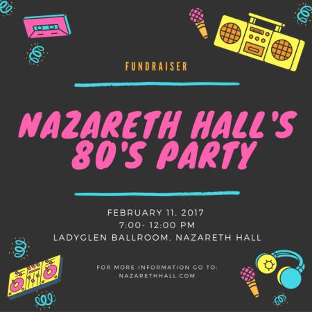 Nazareth Hall 80's Party