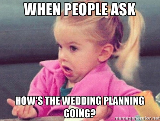 when-people-ask-wedding-meme.png